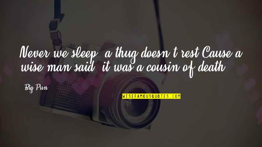 I'm Not A Perfect Mom Quotes By Big Pun: Never we sleep, a thug doesn't rest,Cause a