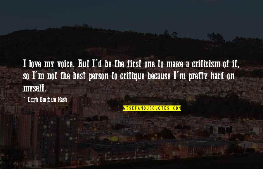 I'm Not The Best Quotes By Leigh Bingham Nash: I love my voice. But I'd be the