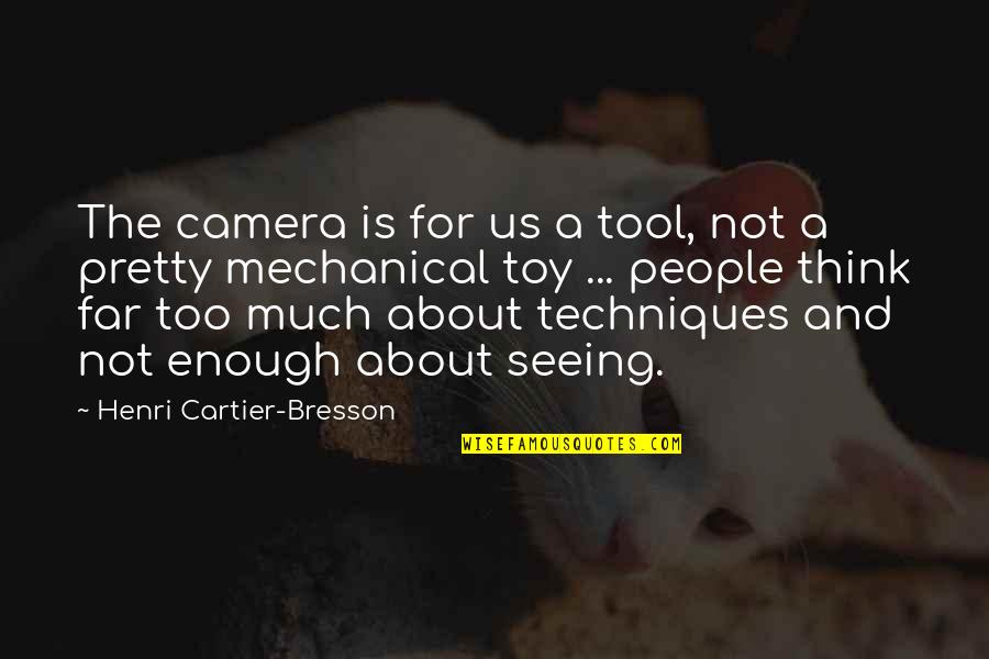 I'm Not Toy Quotes By Henri Cartier-Bresson: The camera is for us a tool, not