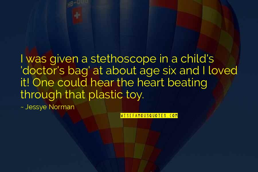 I'm Not Toy Quotes By Jessye Norman: I was given a stethoscope in a child's