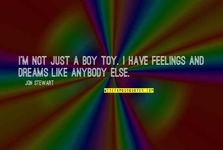 I'm Not Toy Quotes By Jon Stewart: I'm not just a boy toy. I have
