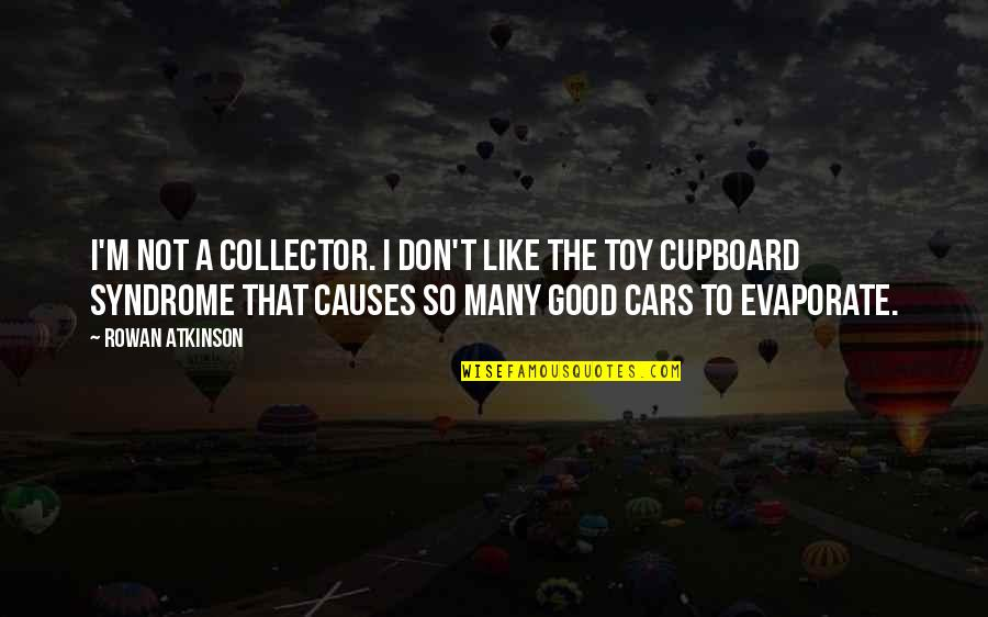 I'm Not Toy Quotes By Rowan Atkinson: I'm not a collector. I don't like the