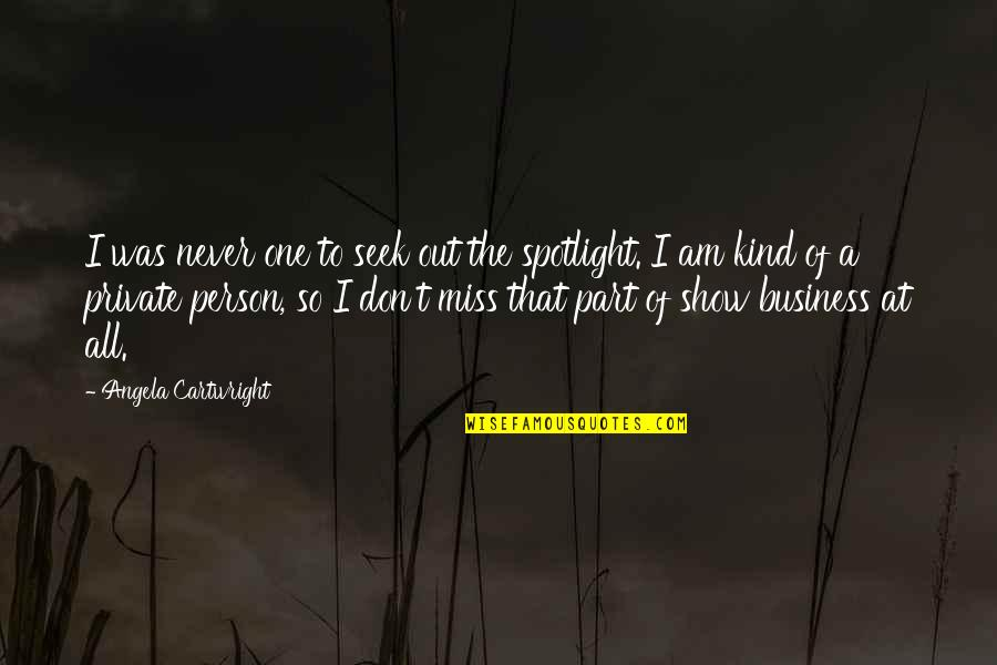 I'm One Of A Kind Quotes By Angela Cartwright: I was never one to seek out the