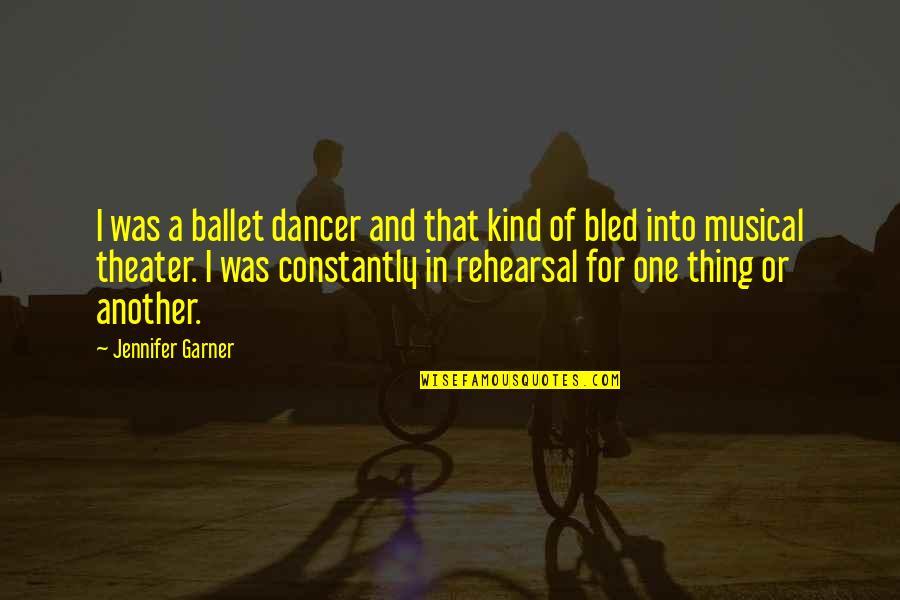 I'm One Of A Kind Quotes By Jennifer Garner: I was a ballet dancer and that kind