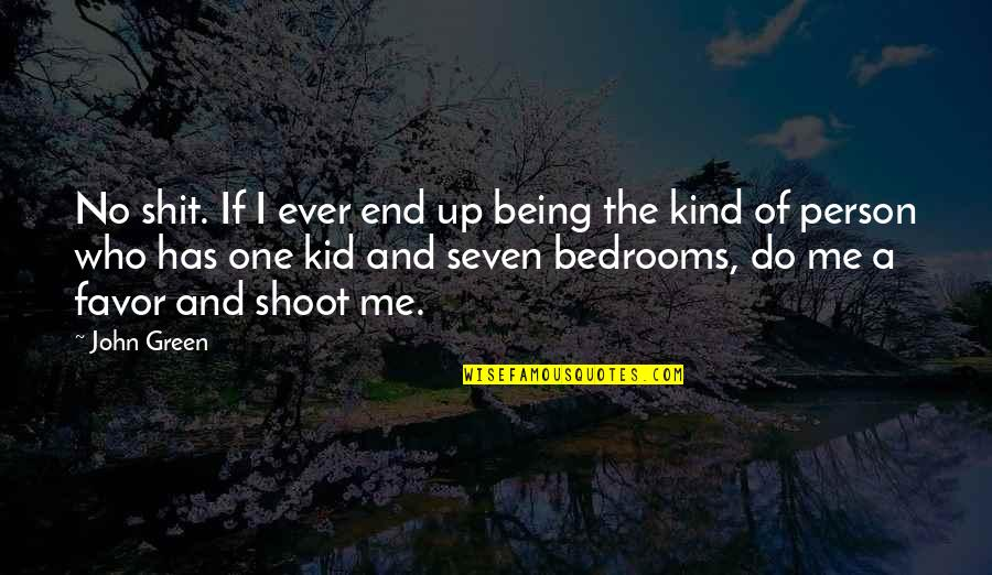 I'm One Of A Kind Quotes By John Green: No shit. If I ever end up being
