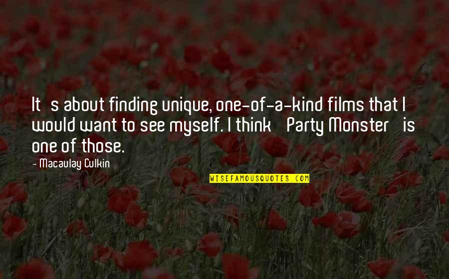 I'm One Of A Kind Quotes By Macaulay Culkin: It's about finding unique, one-of-a-kind films that I