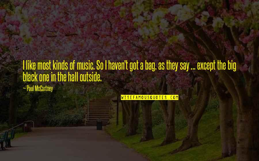 I'm One Of A Kind Quotes By Paul McCartney: I like most kinds of music. So I
