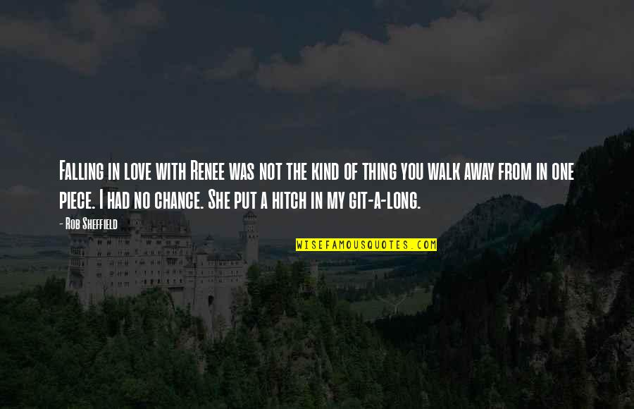 I'm One Of A Kind Quotes By Rob Sheffield: Falling in love with Renee was not the