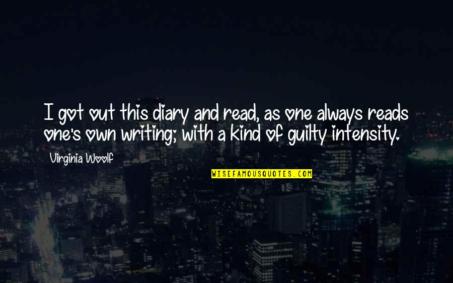 I'm One Of A Kind Quotes By Virginia Woolf: I got out this diary and read, as