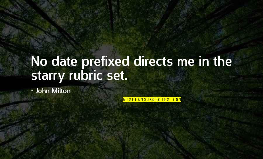 I'm Only Jealous Because I Care Quotes By John Milton: No date prefixed directs me in the starry