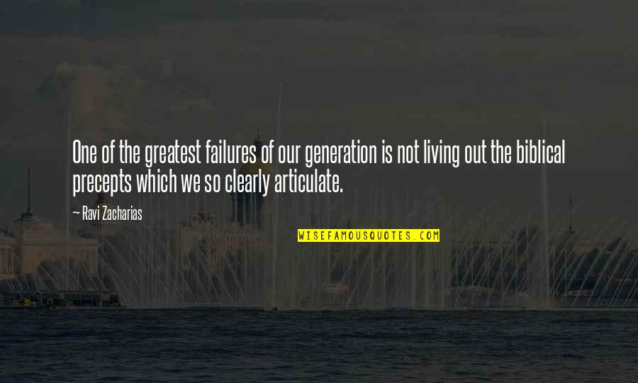 I'm Only Jealous Because I Care Quotes By Ravi Zacharias: One of the greatest failures of our generation
