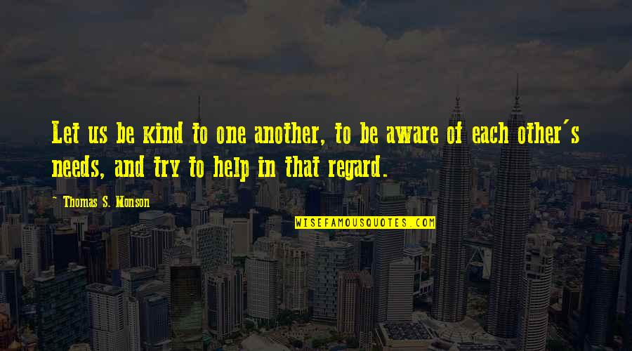 I'm Only Trying To Help Quotes By Thomas S. Monson: Let us be kind to one another, to