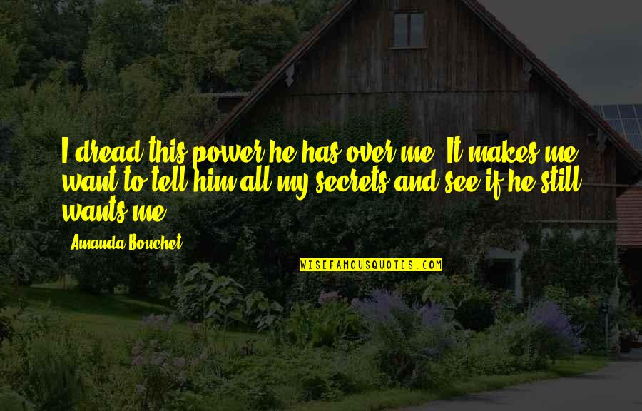 I'm Over Him Quotes By Amanda Bouchet: I dread this power he has over me.