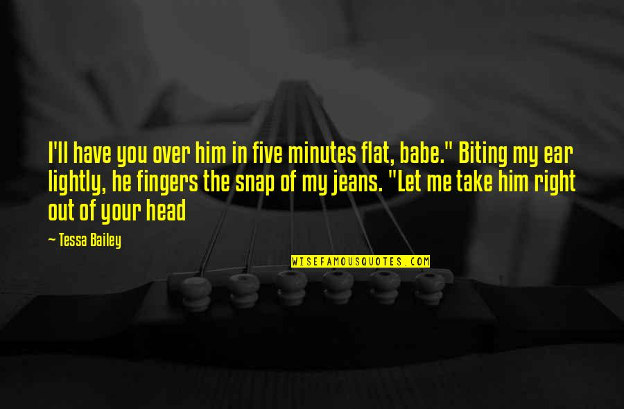 I'm Over Him Quotes By Tessa Bailey: I'll have you over him in five minutes