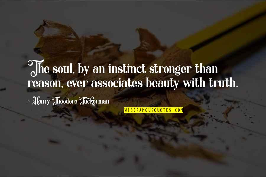 I'm Ready For Whatever Quotes By Henry Theodore Tuckerman: The soul, by an instinct stronger than reason,