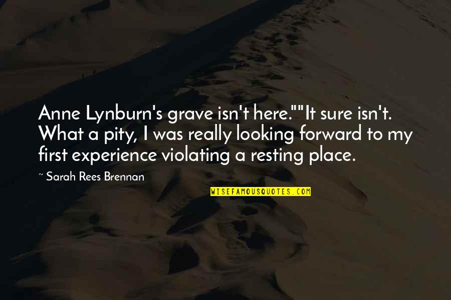 "I'm Resting Quotes By Sarah Rees Brennan: Anne Lynburn's grave isn't here.""""It sure isn't. What"