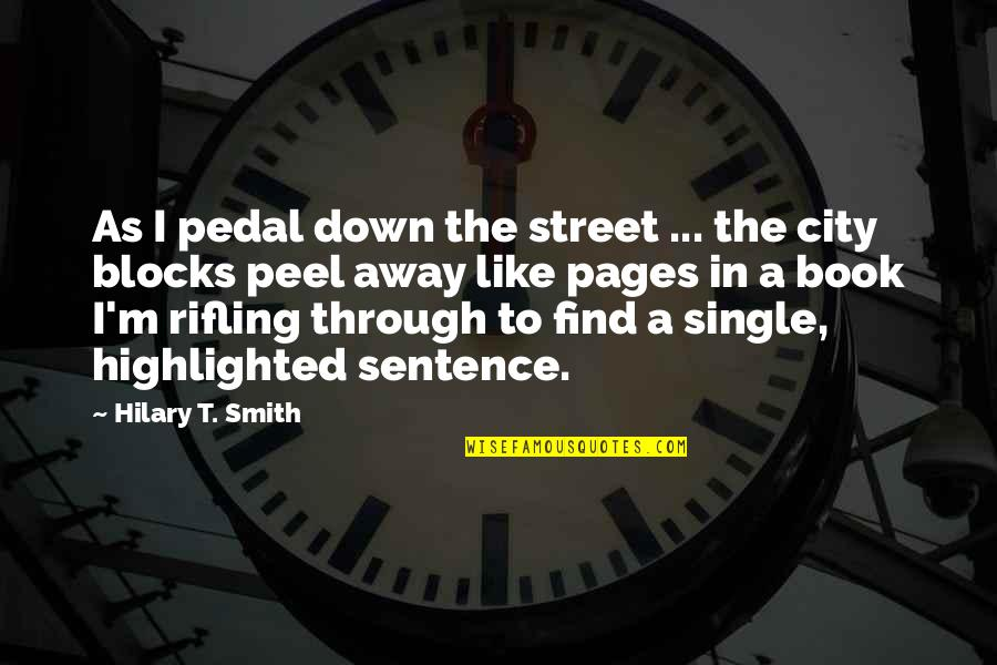 I'm Single Like Quotes By Hilary T. Smith: As I pedal down the street ... the
