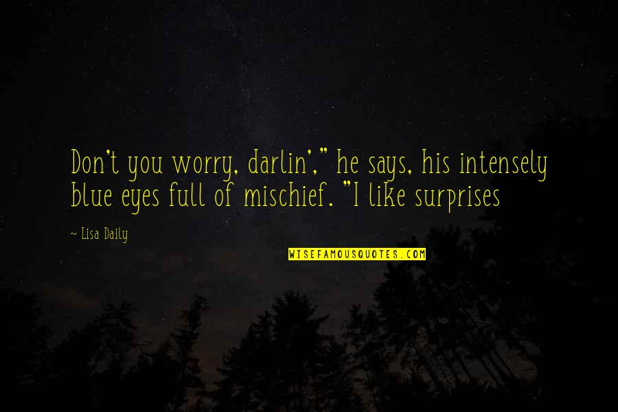 """I'm Single Like Quotes By Lisa Daily: Don't you worry, darlin',"""" he says, his intensely"""