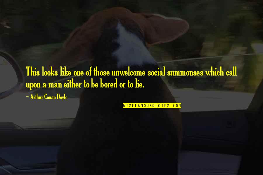 I'm So Bored That Quotes By Arthur Conan Doyle: This looks like one of those unwelcome social