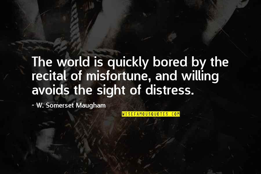 I'm So Bored That Quotes By W. Somerset Maugham: The world is quickly bored by the recital