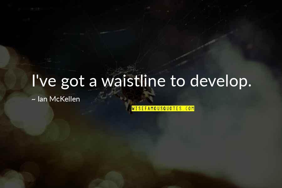 I'm Sorry Movie Quotes By Ian McKellen: I've got a waistline to develop.