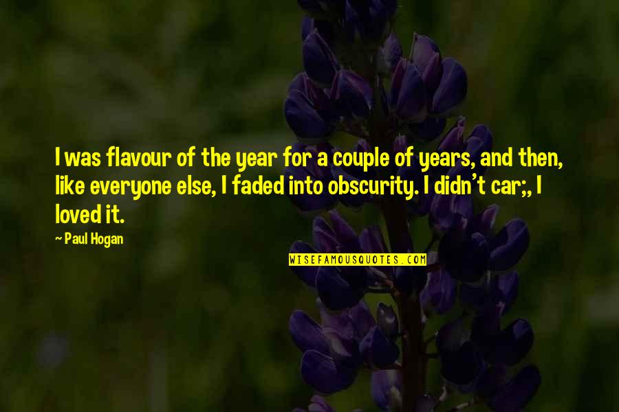 I'm Sorry Movie Quotes By Paul Hogan: I was flavour of the year for a