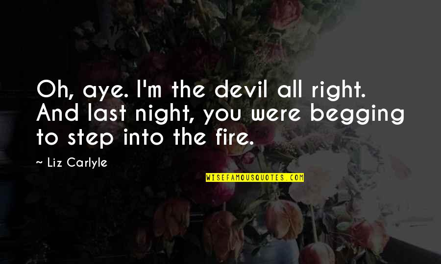 I'm The Devil Quotes By Liz Carlyle: Oh, aye. I'm the devil all right. And
