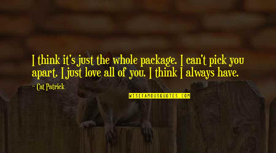 I'm The Whole Package Quotes By Cat Patrick: I think it's just the whole package. I