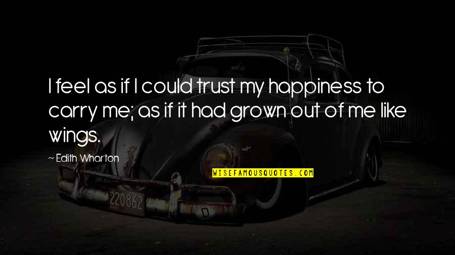 Im Wifey Quotes By Edith Wharton: I feel as if I could trust my