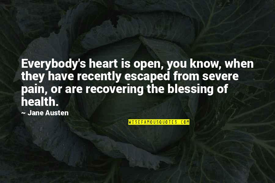 Im Wifey Quotes By Jane Austen: Everybody's heart is open, you know, when they