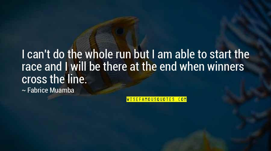 I'm With You Till The End Of The Line Quotes By Fabrice Muamba: I can't do the whole run but I