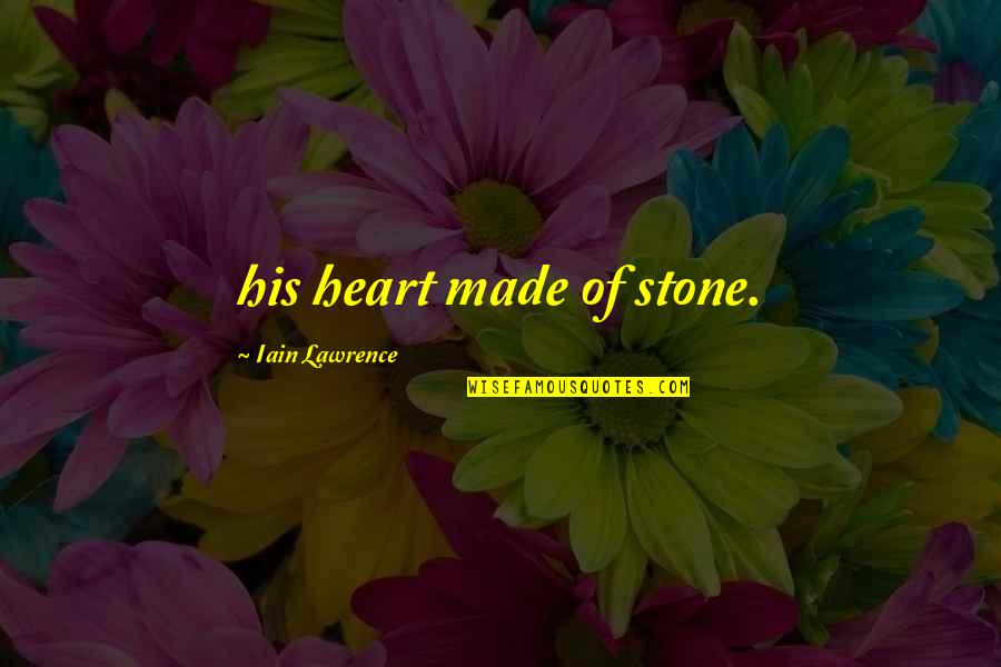 Images Of Libra Quotes By Iain Lawrence: his heart made of stone.