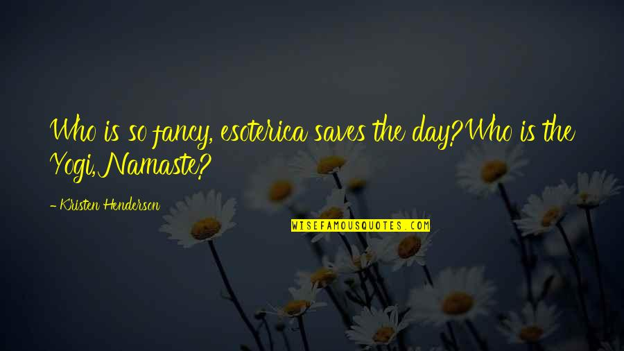 Images Of Libra Quotes By Kristen Henderson: Who is so fancy, esoterica saves the day?Who
