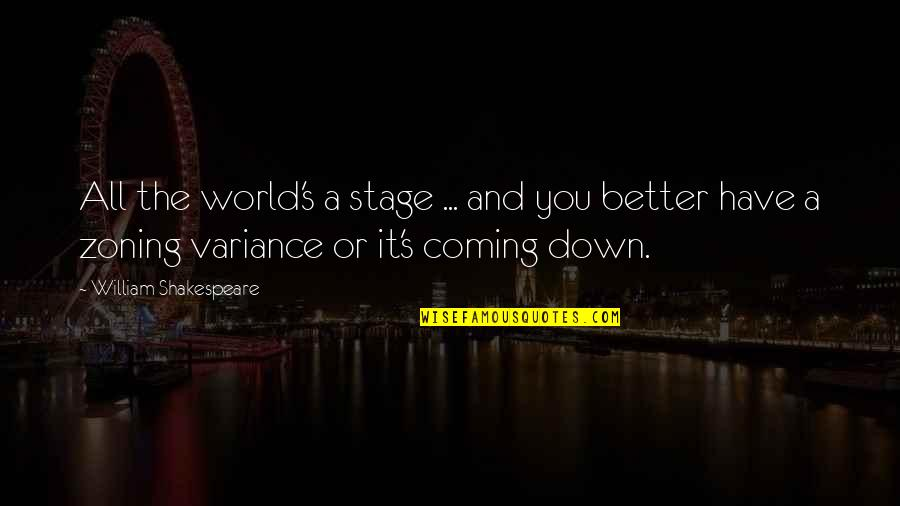 Imaginary Haters Quotes By William Shakespeare: All the world's a stage ... and you