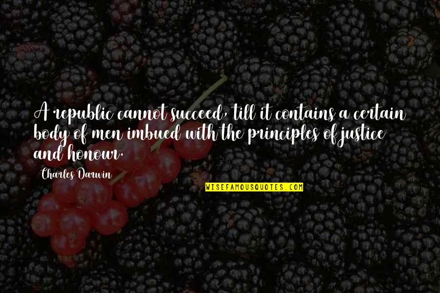 Imbued Quotes By Charles Darwin: A republic cannot succeed, till it contains a