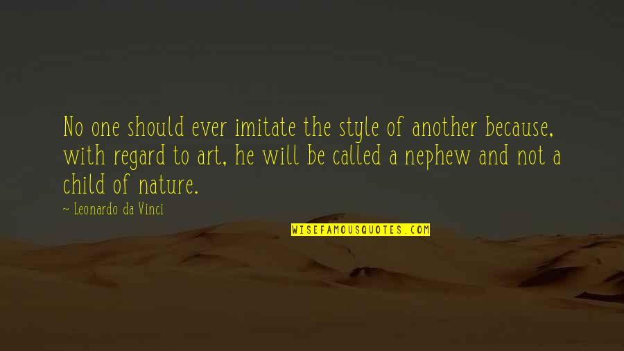 Imitate Art Quotes By Leonardo Da Vinci: No one should ever imitate the style of