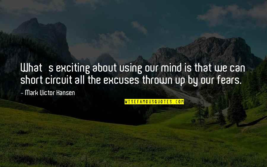 Imitate Art Quotes By Mark Victor Hansen: What's exciting about using our mind is that