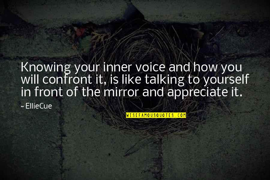 Imitated But Never Duplicated Quotes By EllieCue: Knowing your inner voice and how you will