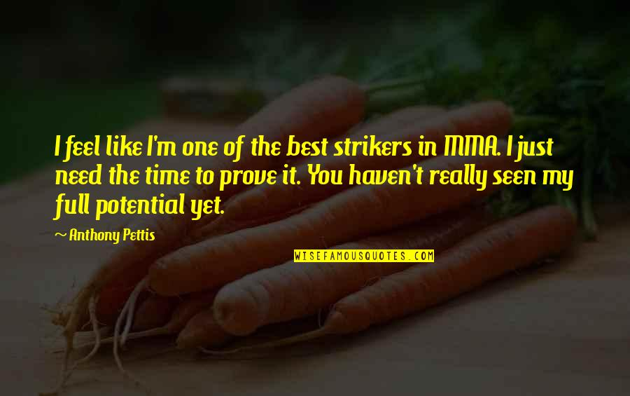 I'mma Quotes By Anthony Pettis: I feel like I'm one of the best