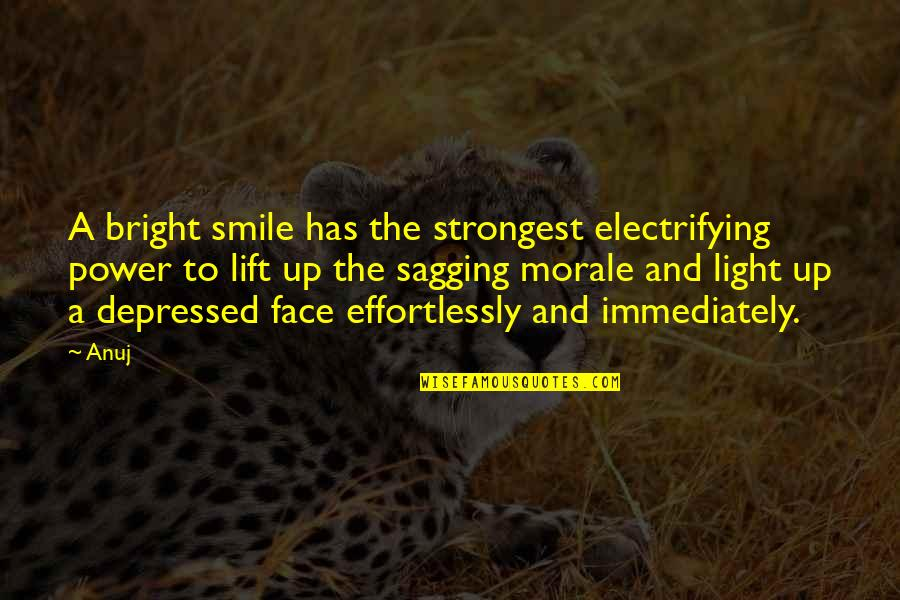 Immediately Quotes By Anuj: A bright smile has the strongest electrifying power