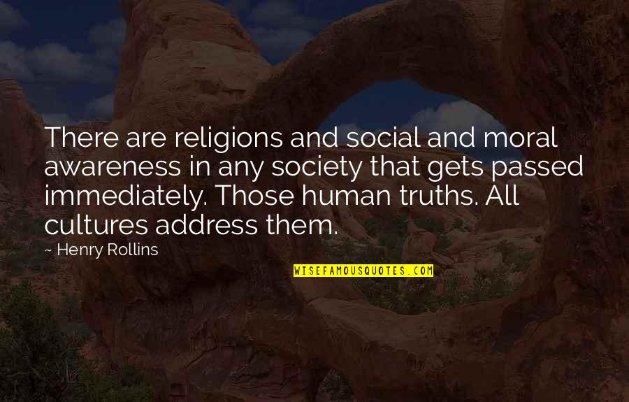 Immediately Quotes By Henry Rollins: There are religions and social and moral awareness