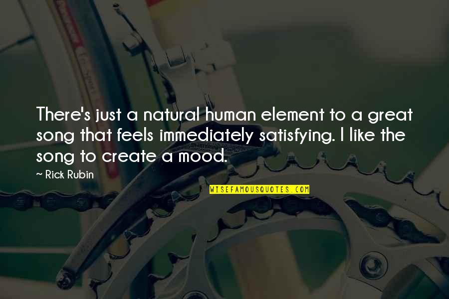 Immediately Quotes By Rick Rubin: There's just a natural human element to a