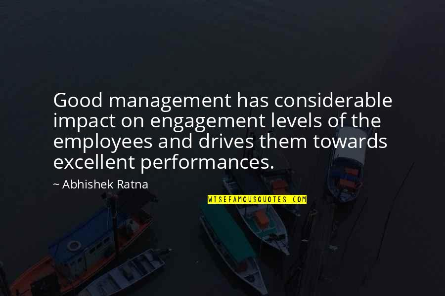 Impact Of Leadership Quotes By Abhishek Ratna: Good management has considerable impact on engagement levels