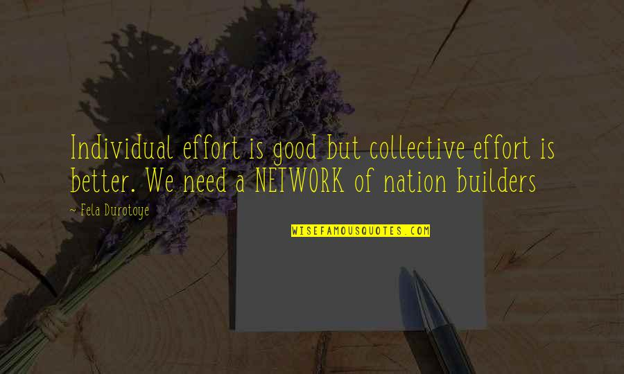 Impact Of Leadership Quotes By Fela Durotoye: Individual effort is good but collective effort is