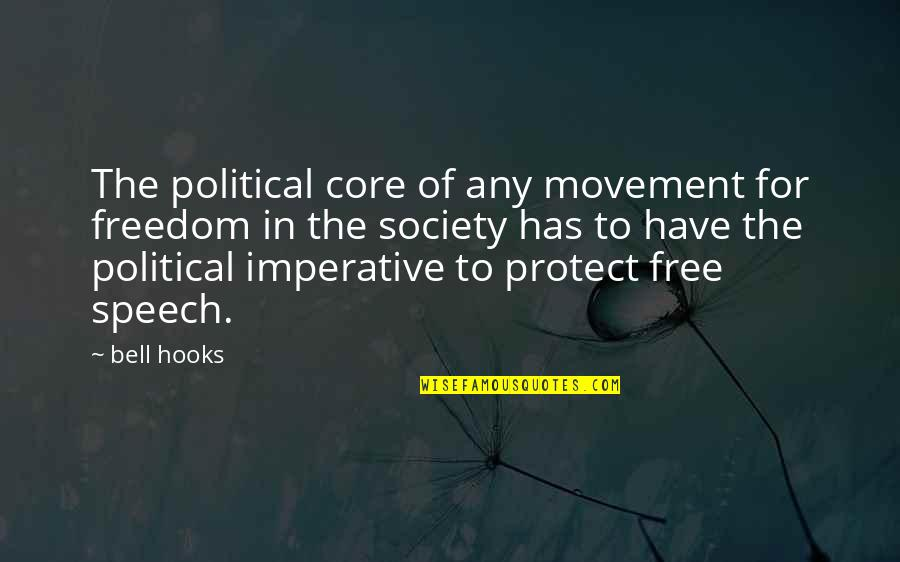 Imperative Quotes By Bell Hooks: The political core of any movement for freedom