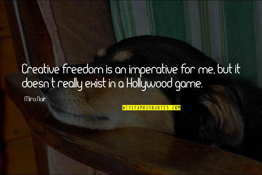 Imperative Quotes By Mira Nair: Creative freedom is an imperative for me, but