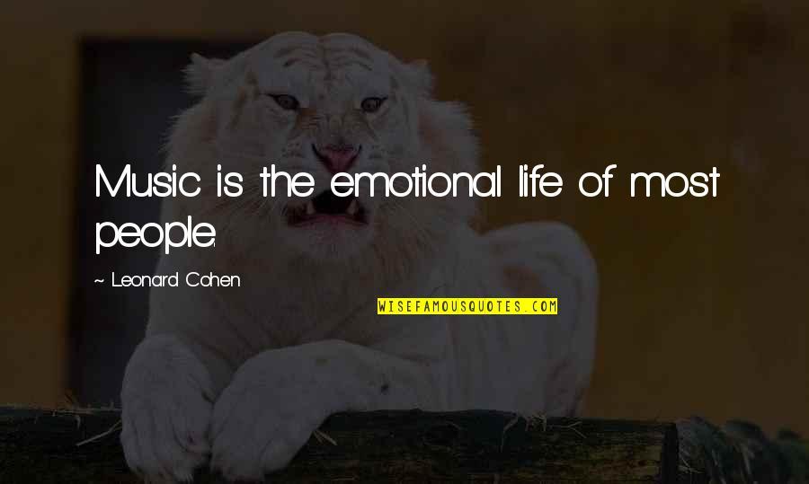 Imperfect Girl Quotes By Leonard Cohen: Music is the emotional life of most people.