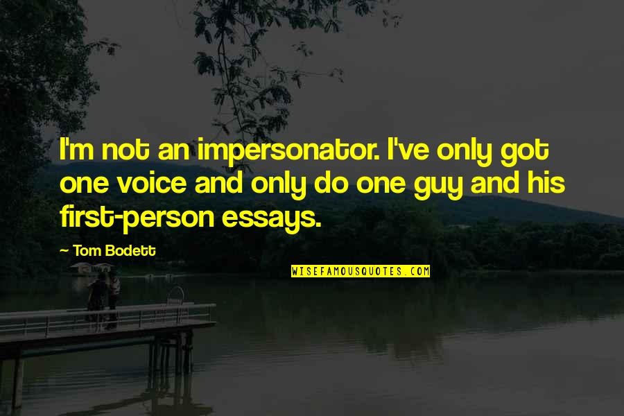 Impersonator Quotes By Tom Bodett: I'm not an impersonator. I've only got one