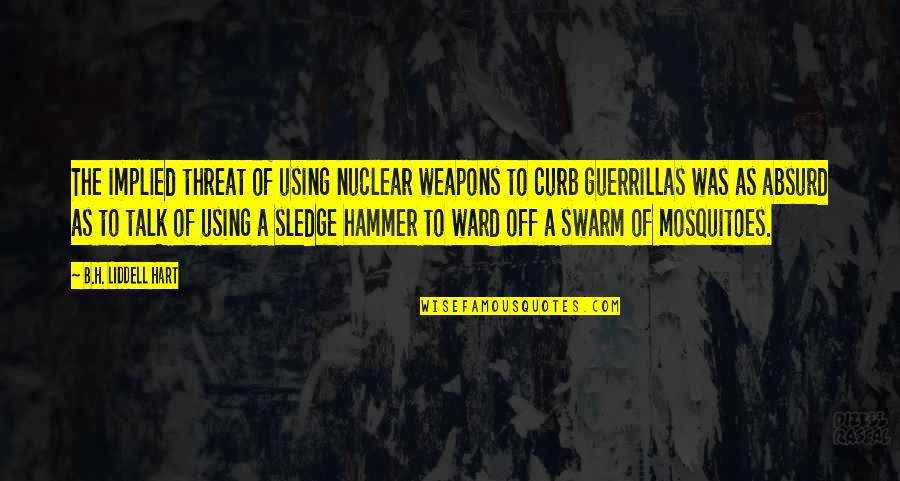 Implied Quotes By B.H. Liddell Hart: The implied threat of using nuclear weapons to