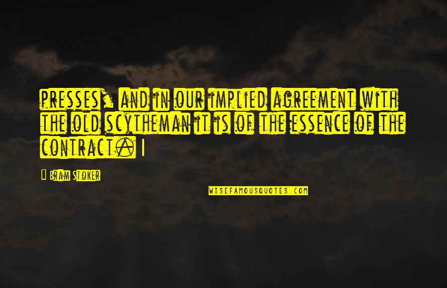 Implied Quotes By Bram Stoker: presses, and in our implied agreement with the